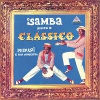 Peruzzi e Sua Orquestra - O Samba Visita O Clássico (1962)