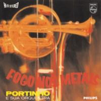 Portinho e Sua Orquestra - Fogo Nos Metais (1963)