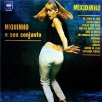 Niquinho e Seu Conjunto - Mixidinho (1966)