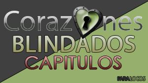 Corazones Blindados Capitulo 45 online