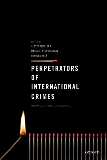Perpetrators of International Crimes, Theories, Methods, and Evidence
