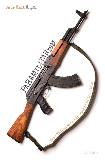 Book on Paramilitarism by Prof. Ungor published with Oxford University Press
