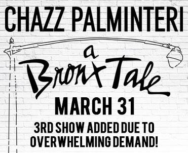 Chazz Palminteri - A Bronx Tale 3/31/19 @ 7:30PM