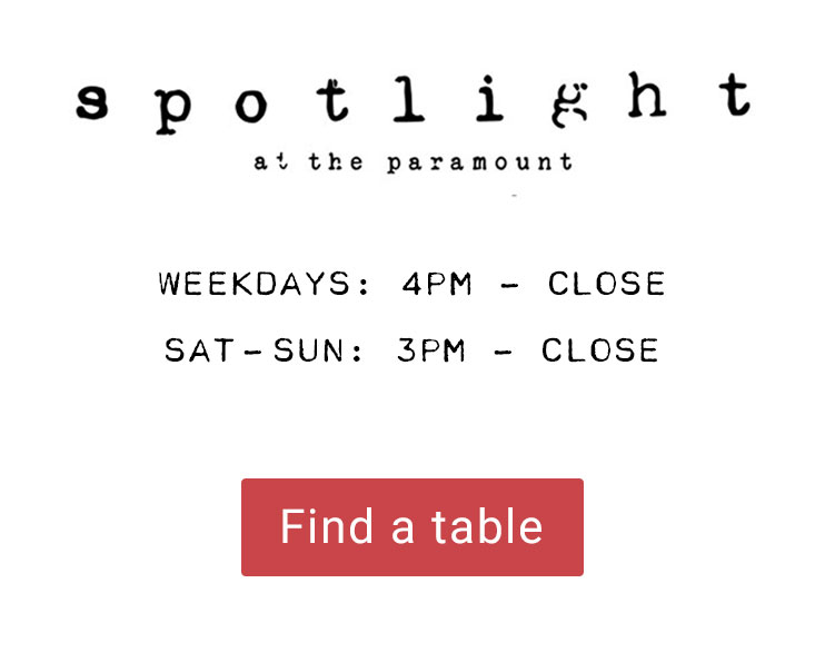 Spotlight Open Weekdays from 4pm - close & Sat-Sun from 3pm - close