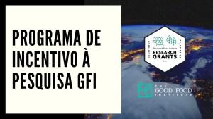 GFI anuncia mais de R$ 1 milhão para Programa Anual de Incentivo à Pesquisa