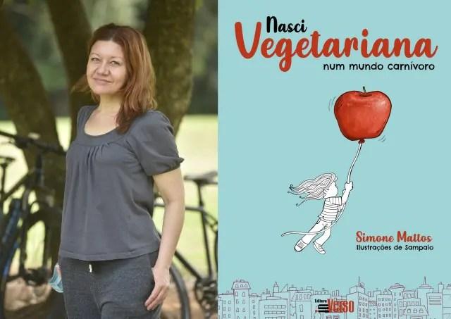 """Lançamento do livro """"Nasci Vegetariana - num mundo carnívoro"""""""