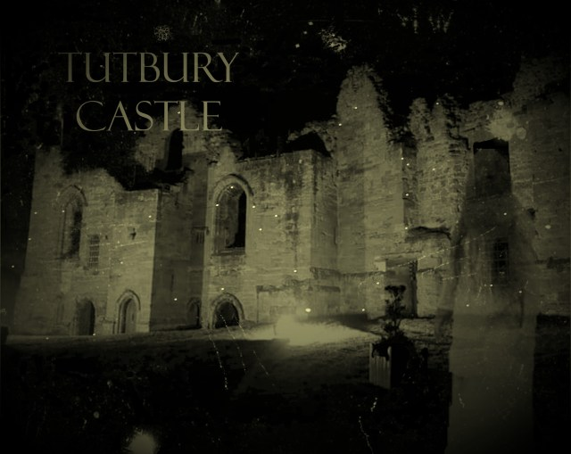 Tutbury Castle |History | Hauntings | Our Rt-Evp Replies.