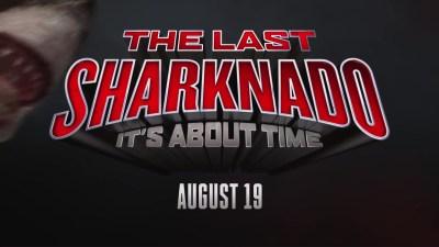 Sharknado 6: un trailer pour The Last Sharknado : It's about time