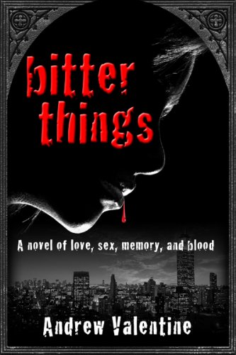 Review:  Bitter Things – Andrew Valentine