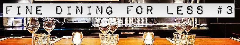 Fine Dining Foe Less