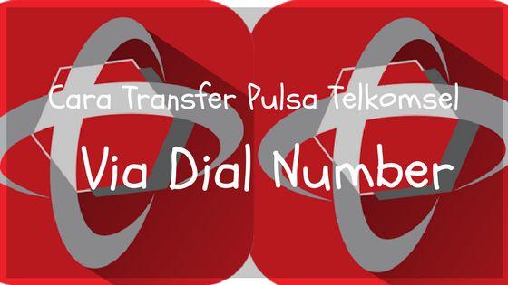 Cara transfer Pulsa Sesama Telkomsel Via Dial Number
