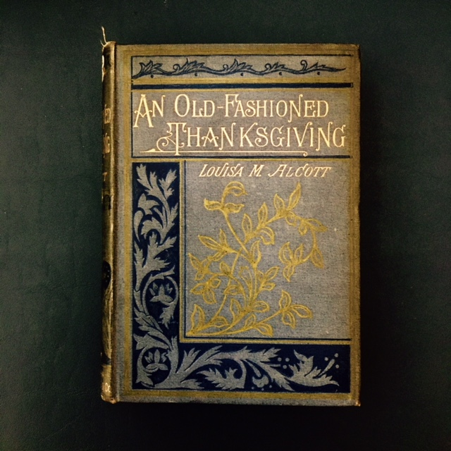 Louisa May Alcott Post 1: Old-Fashioned Thanksgiving