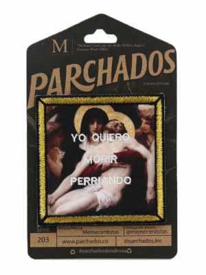 parche_memecentistas_yo_quiero_morir_perriando_empaque_parchados_op