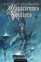 Magiciennes et sorciers, anthologie