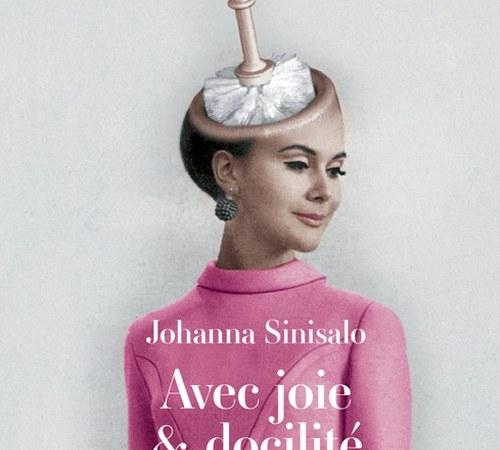 Avec joie & docilité, de Johanna Sinisalo