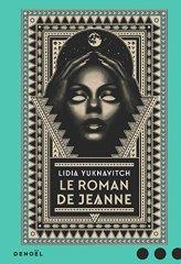 Le roman de Jeanne, de Lidia Yuknavitch