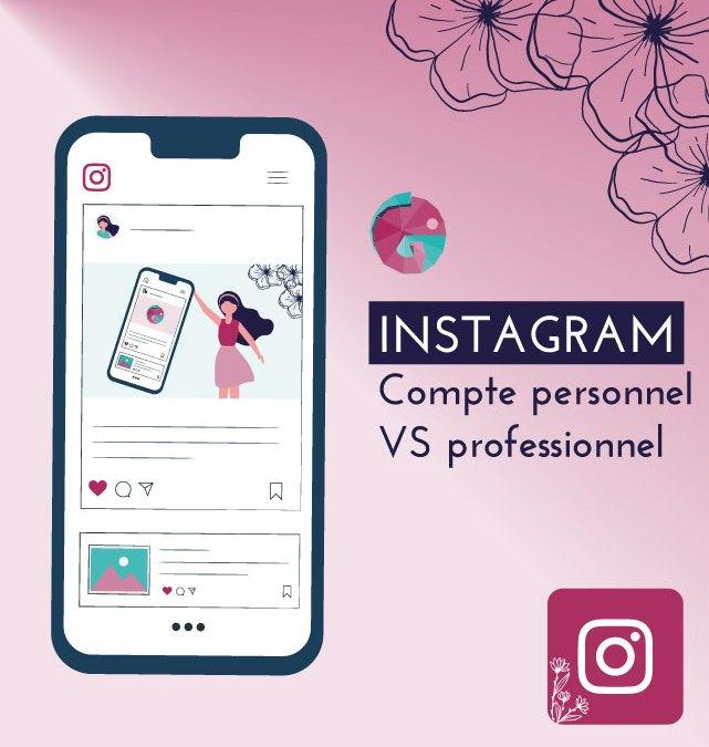 Instagram – Compte professionnel vs Compte personnel : quelles différences ?