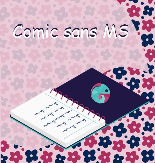 Comic sans MS, une police d'écriture bannie de l'ère du digital comme du print !