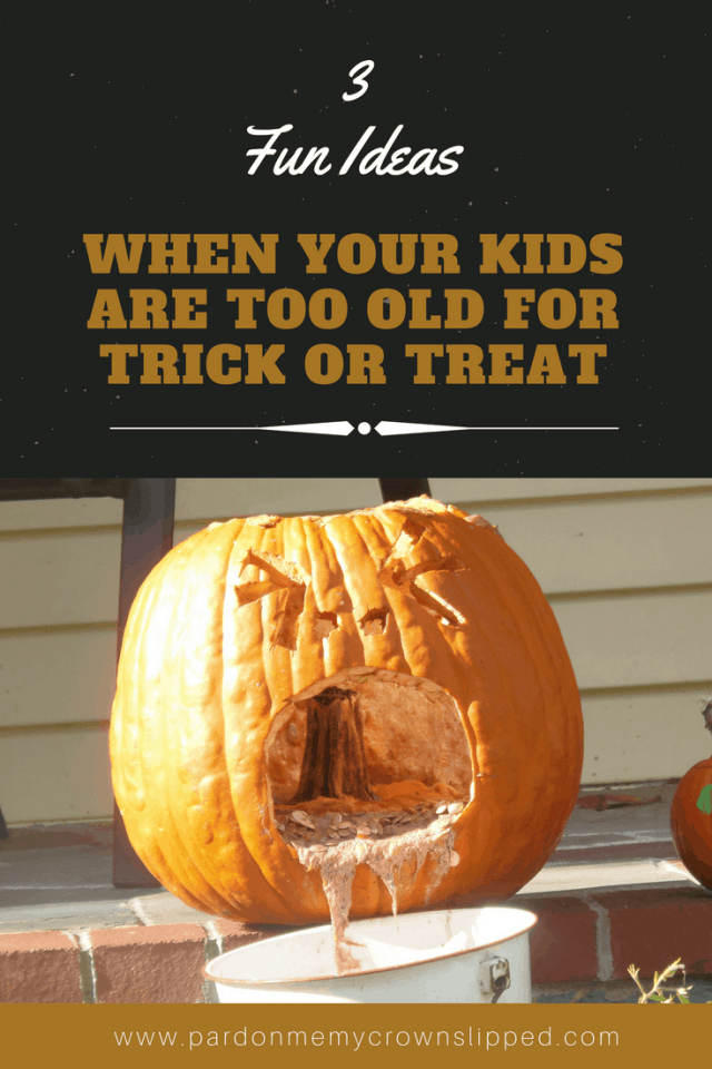 too old for trick or treat