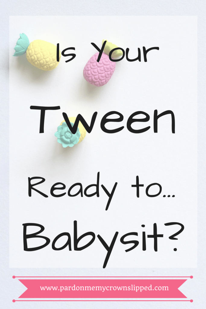 Find out now if you're tween is ready to babysit #tween