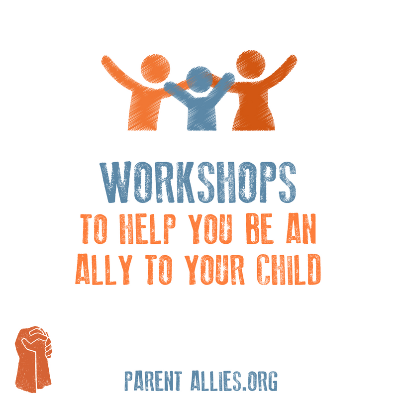Workshops on child rights and being an ally to your child