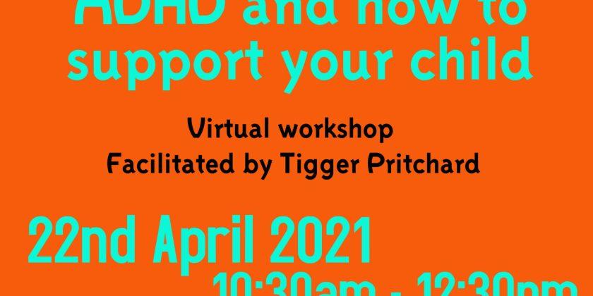 ADHD Workshop 22nd April 10:30 – 12:30
