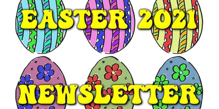 Easter Newsletter 2021