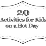 Activities for Kids on a Hot Day