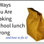 5 Ways to Your Making School Lunch Wrong