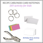 Recipe Card Index Card notepads DIY Activity for kids - it's a fun birthday party activity Idea via www.parentclub.ca