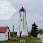 5 Tips for Visiting Norfolk County, Ontario