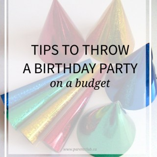 tips to throw a birthday party on a budget via www.parentclub.ca. Cheap and easy birthday party ideas your kids will love.