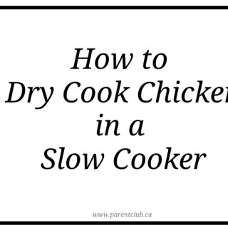 How to dry cook chicken in the slow cooker cock pot via www.parentclub.ca