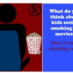 What do you think about kids seeing smoking in movies