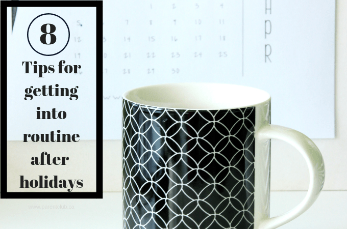 8 tips for getting into routine after holidays via www.parentclub.ca