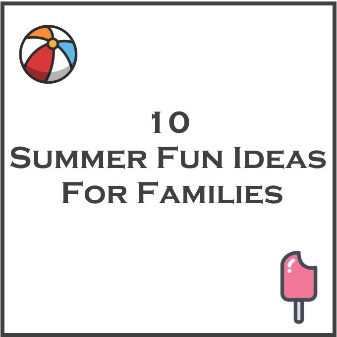 10 summer fun ideas for families via www.parentclub.ca