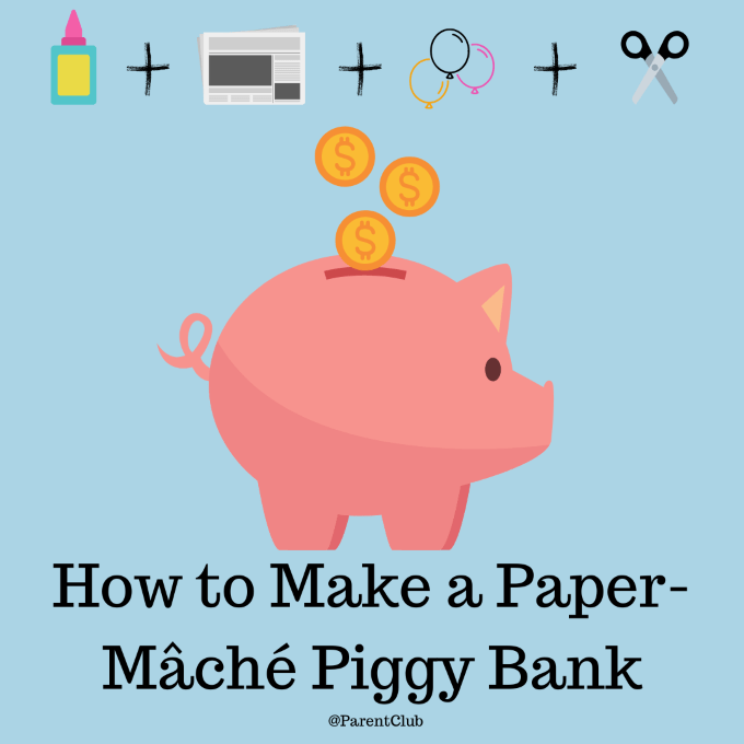 How to Make a Paper-Mâché Piggy Bank via www.parentclub.ca, crafts for kids, easy crafts for kids, summer activities, activities for kids