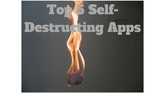 Top 5 Self-Destructing Apps