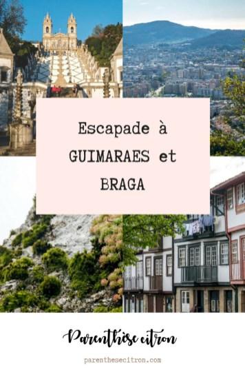 Escapade à Guimaraes et Braga