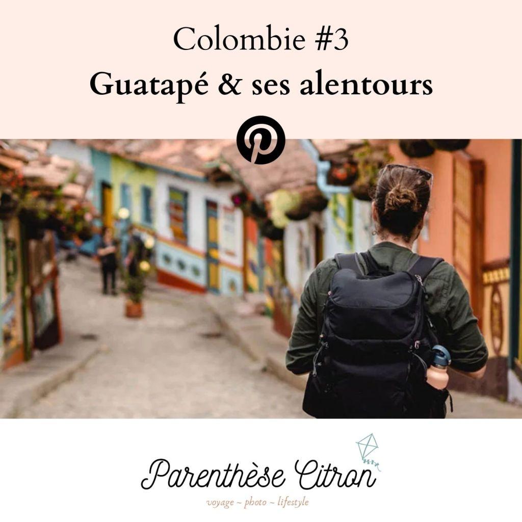 Colombie : découvrir Guatapé