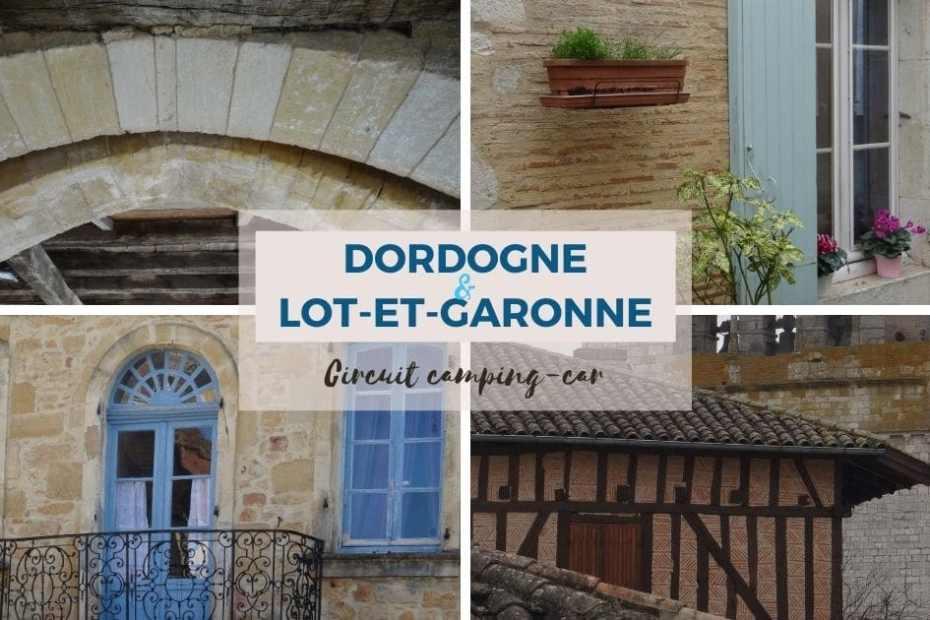 Escapade de 3 jours en camping-car en Lot-et-Garonne et sud-Dordogne