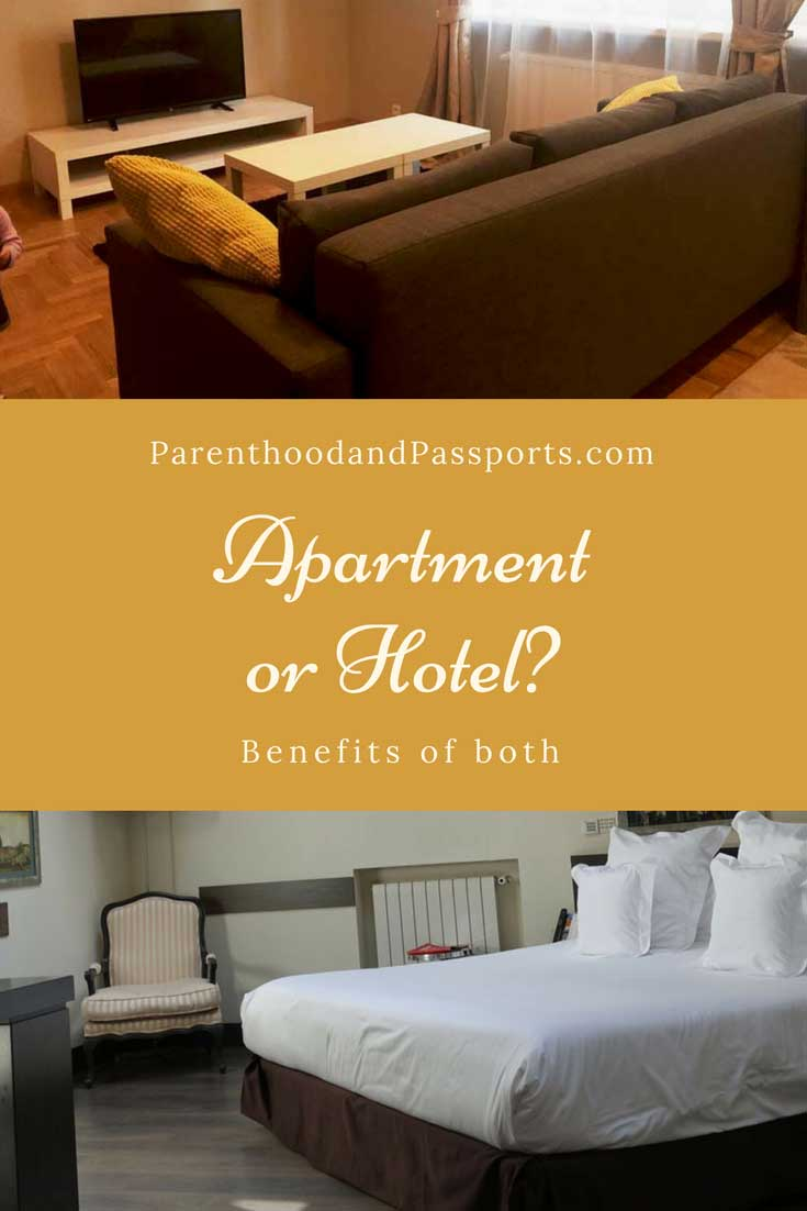Parenthood and Passports - Apartment or Hotel