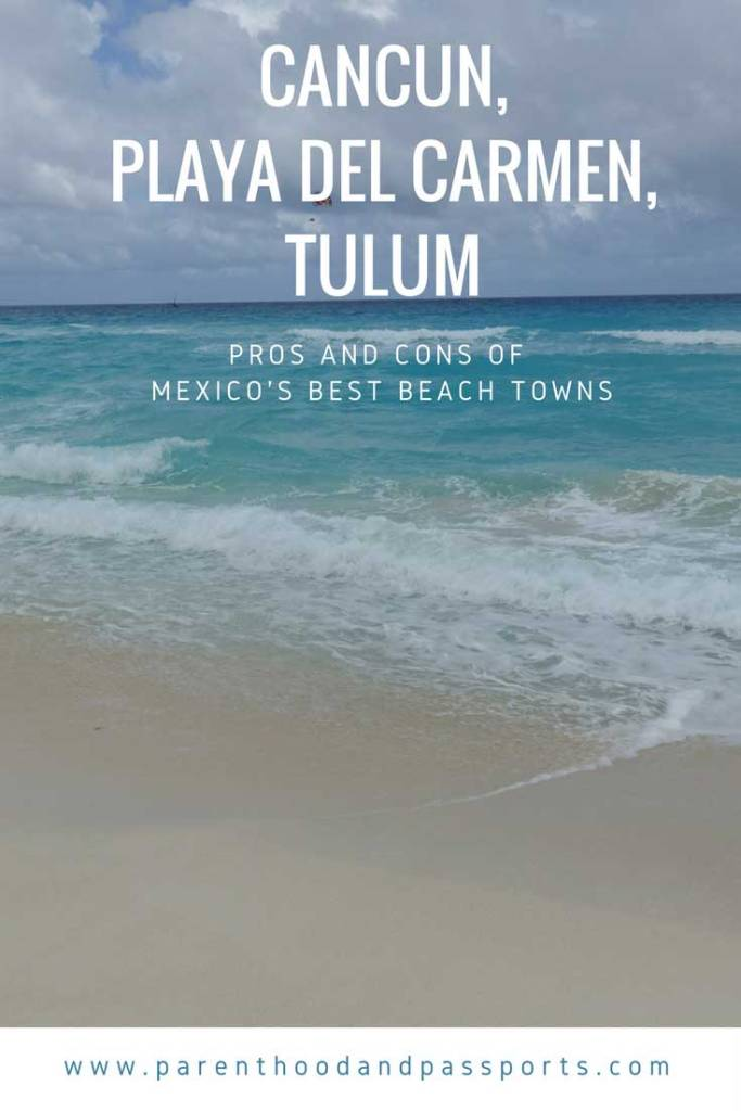 Parenthood and Passports - Cancun, Playa del Carmen or Tulum