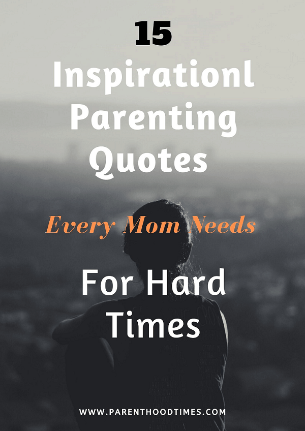 Words Of Encouragement For Parents Of Sick Child : words, encouragement, parents, child, Inspirational, Parenting, Quotes, Times