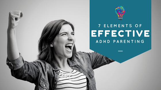 7 Elements of Effective ADHD Parenting Free Webinar