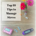 Top 10 Tips to Manage Stress. Do these today!