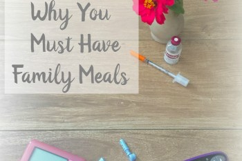 Why You Must Have Family Dinners