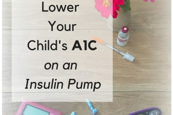 How to Lower your Child's A1C with an Insulin Pump