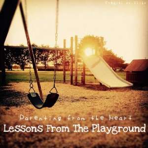 learning through play, life lessons, play, playground, park, childhood, children, parenting, parenting from the heart