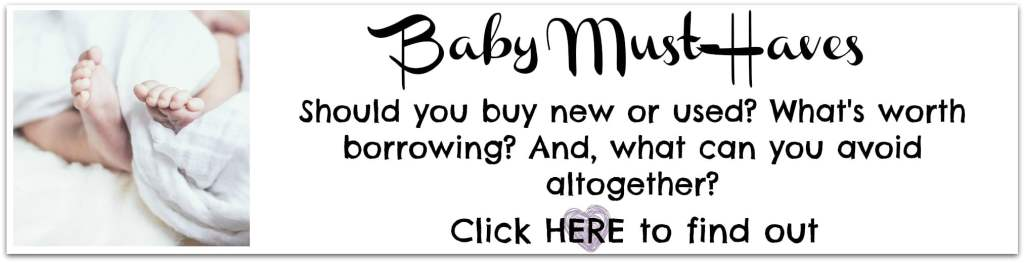 Baby must-haves what should you buy, borrow, or get second-hand?